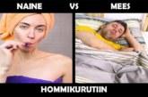 VIDEO: NAISED vs MEHED – 10 asja, mis näitavad, kui raske on naiste elu